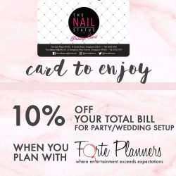 [The Nail Status] Flash your TNs Privilege Card at @forteplanners to enjoy 10% off wedding or party setups !
