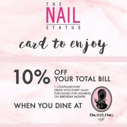 [The Nail Status] Flash your TNs Privilege Card at @dazzlingcafe.