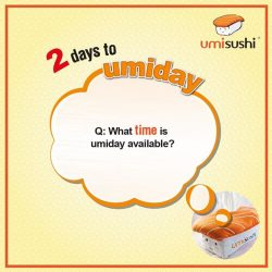 [UMISUSHI Singapore] umiday Calling all umi fans!