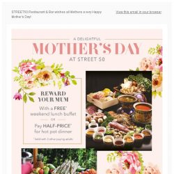 [Bay Hotel] Dine for FREE or Pay Half Price at Street 50. Mums ONLY!
