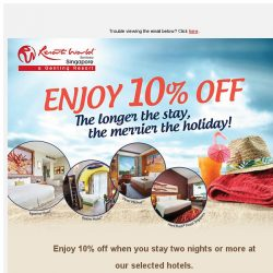 [Resorts World Sentosa] Enjoy 10% Off. The Longer The Stay, The Merrier The Holiday