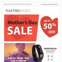 [AXTRO Sports] Mother's Day Treats: Up to 50% off Fitness Trackers! Feat. LifeTrak, TomTom & More!