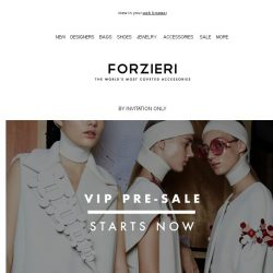 [Forzieri] Exciting News | Your VIP Pre-Sale Invitation