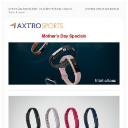 [AXTRO Sports] Mother's Day Special: Fitbit - Up to $50 off Charge 2 Special Editon & more!