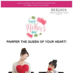[Berjaya Hotels & Resorts EDm] Make mom's special day spectacular with us!