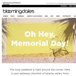 [Bloomingdales] The Memorial Day Packing List--The Weekend Can't Come Soon Enough!
