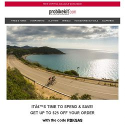 [probikekit] Save up to $25 off your order!