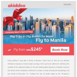 [Skiddoo] 💕 Treat mum with a trip she won't forget! 💕 | Book cheap flights with our Mother's Day Special – Fly to Manila fr. $245*| Fly to Ho Chi Minh fr. $150*