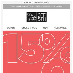 [Saks OFF 5th] Your EXCLUSIVE code for 15% OFF!