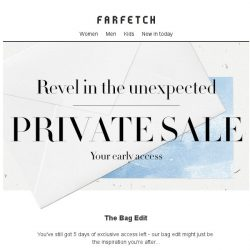 [Farfetch] Your Private Sale access continues...