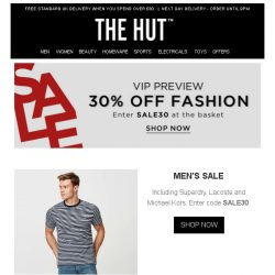 [The Hut] SALE is here! Shop your VIP preview for 30% off fashion…