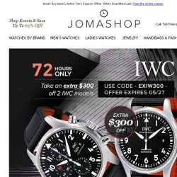 [Jomashop] 72 HOURS: IWC $300 Coupon • Just In: Bomberg Watches + $250 Coupon
