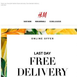 [H&M] Free delivery: last day!