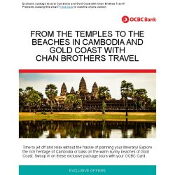 [OCBC]  OCBC Cards – Special 6D Cambodia & 7D Gold Coast promotions with Chan Brothers Travel