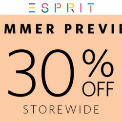 Esprit: Summer Preview 30% OFF Storewide for Esprit Friends!