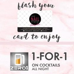 [The Nail Status] Flash your TNS Member Card for 1 FOR 1 Cocktails All Night !