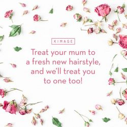 [Kimage Prestige] Have a girls' hair day with your mum this Mothers' Day!