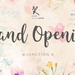 [KLOSH] We are excited for our grand opening of our Third store at Junction 8!