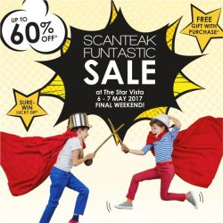 [Scanteak] Clock is ticking— it's the final weekend for our Funtastic Sale at the Star Vista!