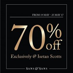 [Sans & Sans] Exclusive sale now on at Isetan Scotts.