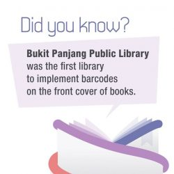 [BUKIT PANJANG COMMUNITY LIBRARY] DidYouKnow Bukit Panjang Public Library was the first library to implement barcodes on the front cover of books?