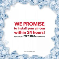 [Courts] This weekend get your air-con installed in 24 hours or get a FREE $100 voucher!