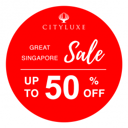 [Cityluxe] Unbelievable sale await you during the Great Singapore Sale @ Cityluxe – your wallet will thank you for it.
