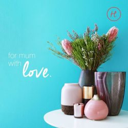 [HomesToLife] Indulge your mum and tell her you love her this Mother's Day.