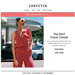 [Farfetch] Where to go, what to pack: SS17's travel trends