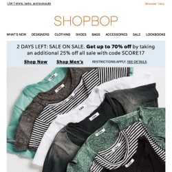 [Shopbop] 2 days left! Get up to 70% off with code SCORE17 + We found the perfect T-shirt