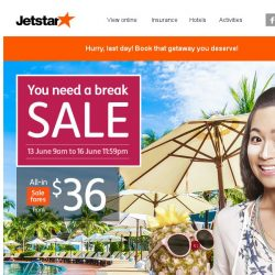 [Jetstar] 🌴 You're going to regret not taking a break because our sale ends tonight!