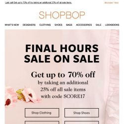 [Shopbop] FINAL HOURS! Get up to 70% off with code SCORE17
