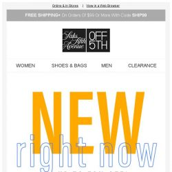 [Saks OFF 5th] A FRESH crop of arrivals, up to 70% OFF!