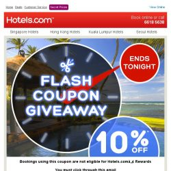 [Hotels.com] [ENDS TODAY] Last chance to use your 10% flash coupon!!