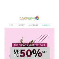 [Floweradvisor] 🔥BEHOLD. Great Singapore Sale! Enjoy up to 50% OFF🔥