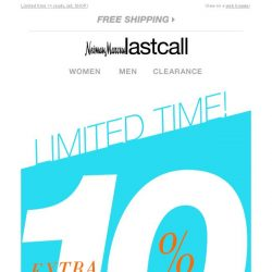 [Last Call] Deeper discount >> extra 10% off ON TOP OF SALE