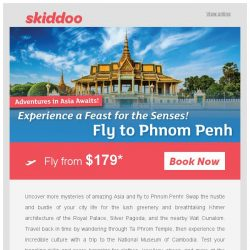 [Skiddoo] 😁 Asia adventures are calling! 😁 | Book cheap flights with Skiddoo's Great Getaways in Asia! | Fly to Phnom Penh fr. $179* return