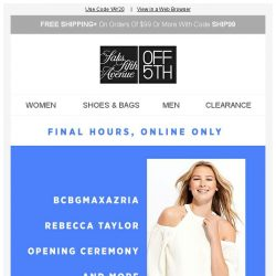 [Saks OFF 5th] EXTRA 20% OFF your fave designers ENDS in hours!