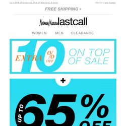 [Last Call] Why pay full price? Extra 10% off on top of sale!