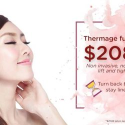 [The Chelsea Clinic] Give your mother and yourself a special treatment this month with Thermage skin tightening and non-surgical facelifting!