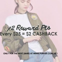 [Purpur] Pssssst, get x2 reward dollar when you shop online from now till tomorrow 12pm!