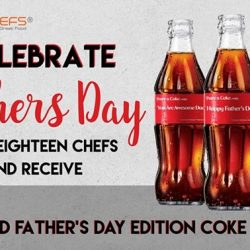 [Eighteen Chefs] Celebrate Father's Day with us and receive a Limited edition Father's Day Coke bottle from us!