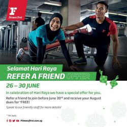 [Fitness First] HARI RAYA SPECIAL: Get more than a fitness companion when you refer a friend to Fitness First this festive season!