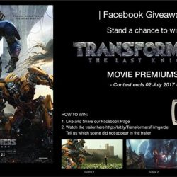[Filmgarde Cineplex] Stand a chance to win TRANSFORMERS: THE LAST KNIGHT movie premiums!