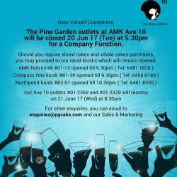 [The Pine Garden] Dear Valued Customers,The Pine Garden outlets at AMK Ave 10 will be closed on 20 Jun 17 (Tue) at