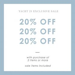 [YACHT21 Singapore] Enjoy 20% off storewide at any of our boutiques.