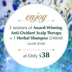 [Oriental Hair Solution] Have a relaxing weekend pampering yourself with 2 sessions of Award-Winning Anti-Oxidant Scalp Therapy and get a bottle