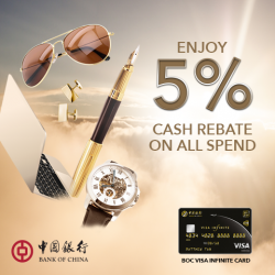 [BANK OF CHINA] Enjoy 5% cash rebate on all spend when you apply for BOC Visa Infinite Card!