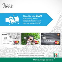 [7-Eleven Singapore] Top up your FEVO Prepaid MasterCard Card with at least $20 for a chance to take home another $100!