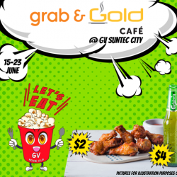 [Golden Village] Enjoy a POPPIN' good movie with these awesome food deals from Grab & Gold® Cafe at GV Suntec City !